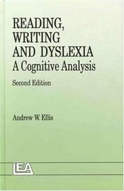 Reading, writing and dyslexia by Andrew W. Ellis