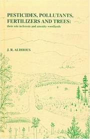 Pesticides, pollutants, fertilizers, and trees by J. R. Aldhous