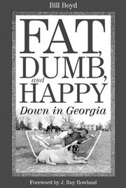 Fat, dumb, and happy down in Georgia by Boyd, Bill