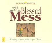 This Blessed Mess by Patricia H. Livingston