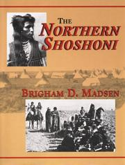 The Northern Shoshoni by Brigham D. Madsen
