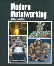 Modern metalworking by John R. Walker
