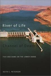 River of life, channel of death by Keith C. Petersen