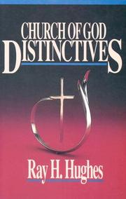 Church of God Distinctives by Ray H. Hughes