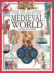 The atlas of the medieval world in Europe, IV-XV century by Neil Morris