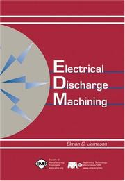 Electrical Discharge Machining by Elman C. Jameson
