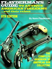 Guide to antique American firearms and their values by Norm Flayderman