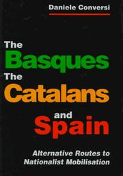 The Basques, the Catalans, and Spain by Daniele Conversi