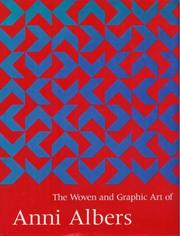 The woven and graphic art of Anni Albers by Nicholas Fox Weber
