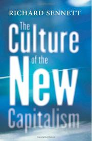 The culture of the new capitalism by Sennett, Richard