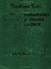 Track and Field Fundamentals for Teacher and Coach by John T. Powell