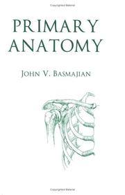 Primary anatomy by John V. Basmajian