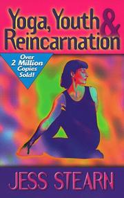 Yoga, youth, and reincarnation by Jess Stearn