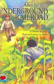 Allen Jay and the Underground Railroad by Marlene Targ Brill