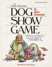 The great American dog show game by Alvin Grossman