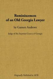 Reminiscences of an old Georgia lawyer by Garnett Andrews