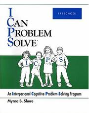 I Can Problem Solve : An Interpersonal Cognitive Problem-Solving Program by Myrna B. Shure