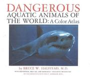 Dangerous aquatic animals of the world by Bruce W. Halstead