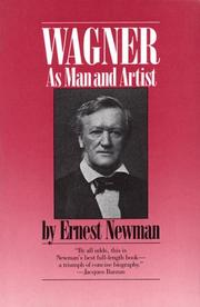 Wagner as man & artist by Newman, Ernest