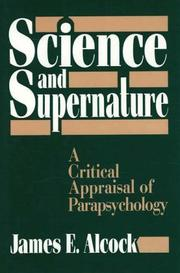Science and supernature by James E. Alcock