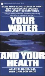 Your water and your health by Allen E. Banik