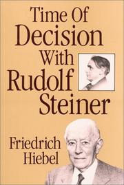 Time of decision with Rudolf Steiner by Friedrich Hiebel