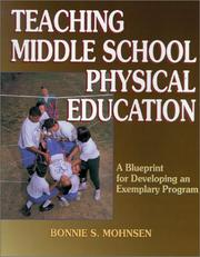 Teaching middle school physical education by Bonnie S. Mohnsen