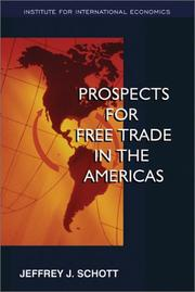 Prospects for free trade in the Americas by Jeffrey J. Schott