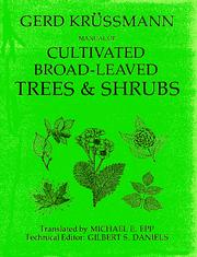 Manual of Cultivated Broad-Leaved Trees and Shrubs by Gerd Krussmann