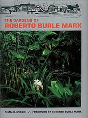 The gardens of Roberto Burle Marx by Sima Eliovson