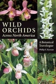 Cover of: Wild Orchids Across North America by Philip E. Keenan