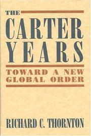 The Carter years by Richard C. Thornton
