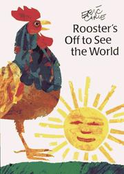 Rooster who set out to see the world by Eric Carle