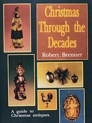 Christmas Through the Decades/a Guide to Christmas Antiques PDF