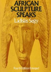 African sculpture speaks by Ladislas Segy