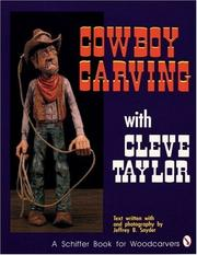 Cowboy carving with Cleve Taylor by Cleve Taylor