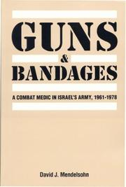 Guns and bandages by David J. Mendelsohn