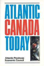Atlantic Canada today by Atlantic Provinces Economic Council.