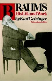 Brahms, his life and work by Karl Geiringer