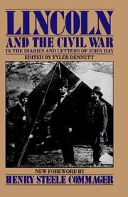 Lincoln and the Civil War in the diaries and letters of John Hay by Hay, John