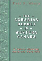 The agrarian revolt in western Canada by Sharp, Paul F.