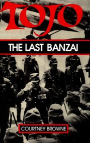 TOJO, the last banzai by Courtney Browne