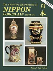 Collector's encyclopedia of Nippon porcelain by Joan F. Van Patten