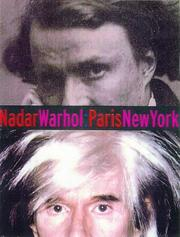 Nadar/Warhol: Paris/New York by Gordon Baldwin