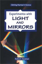 Cover of: Experiments with light and mirrors | Gardner, Robert