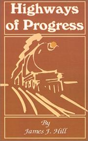 Highways of progress by James Jerome Hill