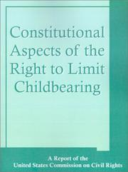 Constitutional aspects of the right to limit childbearing by United States Commission on Civil Rights.