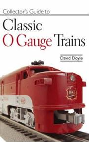 Cover of: Collector's Guide to Classic O-Gauge Trains by David Doyle