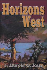 Horizons west by Harold G. Ross
