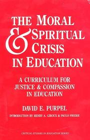 The Moral and Spiritual Crisis in Education by David E. Purpel